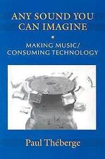 Any Sound You Can Imagine: Making Music/Consuming Technology-ExLibrary