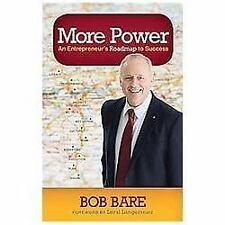More Power : An Entrepreneur's Roadmap to Success by Bob Bare (2012, Paperback)