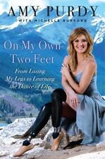 On My Own Two Feet: From Losing My Legs to Learning the Dance of Life-ExLibrary