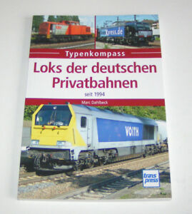 Locomotives the Germans Private Railways Since 1994 - Book of Types - Transpress
