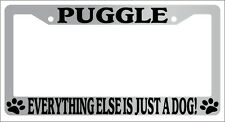 Chrome License Plate Frame Puggle Everything Else Is Just A Dog! Auto 2439