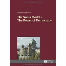 The Swiss Model - The Power of Democracy by Tsachevsky, Venelin