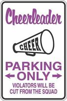 "*Aluminum* Cheerleader Parking Only 8""x12"" Metal Novelty Sign  S264"
