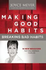 Making Good Habits, Breaking Bad Habits: 14 New Behaviors That Will Energize You
