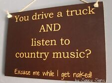Drive A Truck Country Music Naked Sign - trucker ford chevrolet dodge gmc parts
