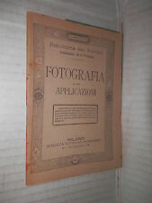 FOTOGRAFIA E SUE APPLICAZIONI Sonzogno 1930 Biblioteca del popolo manuale corso