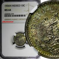 Mexico ESTADOS UNIDOS MEXICANOS Silver 1906 M 10 Centavos NGC MS64 Toned KM# 428