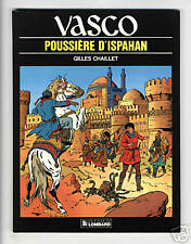 VASCO  TOME 9    POUSSIERE D'ISPAHAN     CHAILLET  EO