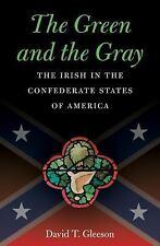 Civil War America: The Green and the Gray : The Irish in the Confederate...
