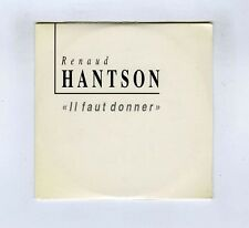 CD SINGLE PROMO (NEUF)RENAUD HANTSON IL FAUTDONNER