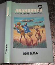 Don Wall: Abandoned  Australians at Sandakan 1945 POW AIF 8th Division WW2