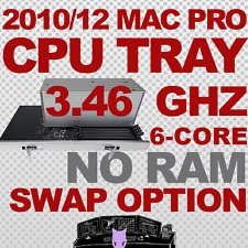 2010 2012 • 6-Core 3.46 Ghz Mac Pro Upgrade CPU Tray 5,1 with Return Option