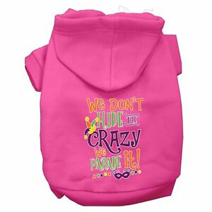 We Don't Hide the Crazy Screen Print Mardi Gras Dog Hoodie Bright Pink