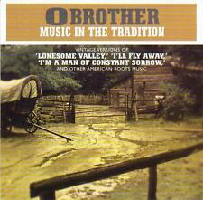 O BROTHER - MUSIC IN THE TRADITION - VARIOUS ARTISTS (NEW CD)