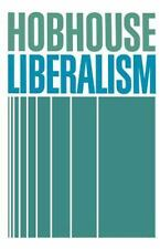 GD BOOK÷HOBHOUSE'S LIBERALISM-UNDERSTANDING LIBERAL POLITICAL THOUGHT+PHILOSOPHY