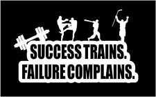 Motivational Decal,  Sports Success Trains Failure Complains Gym quote Sticker