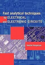 Fast Analytical Techniques for Electrical and Electronic Circuits by Vatché...
