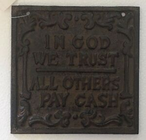 """5.5"""" square Cast Iron """"IN GOD WE TRUST ALL OTHERS PAY CASH"""" Sign Plaque"""
