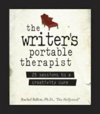 The Writer's Portable Therapist: 25 Sessions to a Creativity Cure Ballon, Rachel