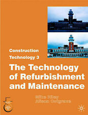 Construction Technology 3: 3: The Technology of Refurbishment and Maintenance b