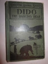 1916 Dido The Dancing Bear By Richard Barnum Kneetime Animal Stories book