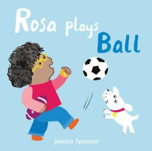 Rosa Plays Ball All About Rosa Board Books Jessica Spanyol