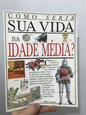 Como Seria SUA Vida Na Idade Media? Fiona Macdonald 1996 Scipione Paperback