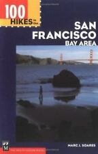 NEW - 100 Hikes in the San Francisco Bay Area by Soares, Marc J.