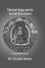 Tibetan Yoga and Its Secret Doctrines (Paperback or Softback)