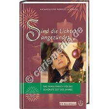 SIND DIE LICHTER ANGEZÜNDET ... Familienbuch dür die schönste Zeit des Jahres