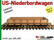 Spur G US-Niederbordwagen aus Holz Lasercut Güterwagen 1:22,5 für LGB PIKO G
