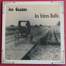 LES FRERES BALFA    LP ORIG FR  LES CAJUNS  LE CHANT DU MONDE