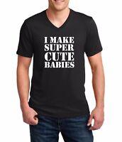 Men's V-neck I Make Super Cute Babies T-shirt Funny Dad Pregnancy Fathers Day