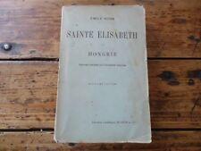 HISTOIRE BIOGRAPHIE SAINTE ELISABETH DE HONGRIE EMILE HORN EO 1902 RELIGIEUX