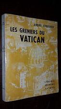 LES GRENIERS DU VATICAN - André Frossard 1960