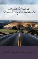 A Bible Study of Proverbs Chapter 2--Book 1 by Julia Audrina Carrington...