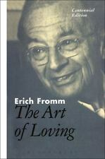 The Art Of Loving: The Centennial Edition: By Erich Fromm