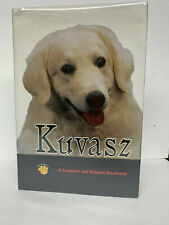 Kuvasz: A Complete and Reliable Handbook (Rare Breed) Out of Print Hardback