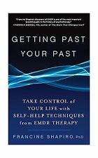 Getting Past Your Past: Take Control of Your Life with Self-Hel... Free Shipping