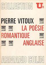 LA POÉSIE ROMANTIQUE ANGLAISE PAR PIERRE VITOUX ÉDIT. ARMAND COLIN COLL. U2 1971