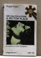 UN CALCOLATORE A PEYTON PLACE - R.Fuller [libro, Longanesi & C., i libri pocket]