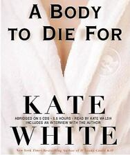 Kate White A BODY TO DIE FOR Abridged on 5 CD's