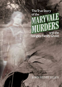 The True Story of the Maryvale Murders and the Langley Family Ghost. History