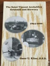 Saint Vincent Archabbey Gristmill And Brewery 1854-2000 Book
