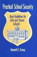 Practical School Security: Basic Guidelines for Safe and Secure Schools