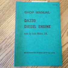 Komatsu Isuzu DA220 DIESEL ENGINE SERVICE SHOP REPAIR MANUAL FORK LIFT TRUCK
