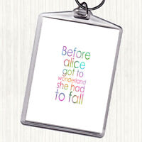Before Alice Rainbow Quote Bag Tag Keychain Keyring