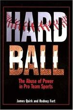 Hard Ball : The Abuse of Power in Pro Team Sports by Rodney D. Fort and James P.