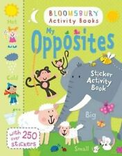 My Opposites Sticker Activity Book (Bloomsbury Activity Books), MY OPPOSITES STI