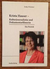 KRISTA HAUSER KULTURJOURNALISTIN UND DOKUMENTARFILMERIN Erika Wimmer 2011